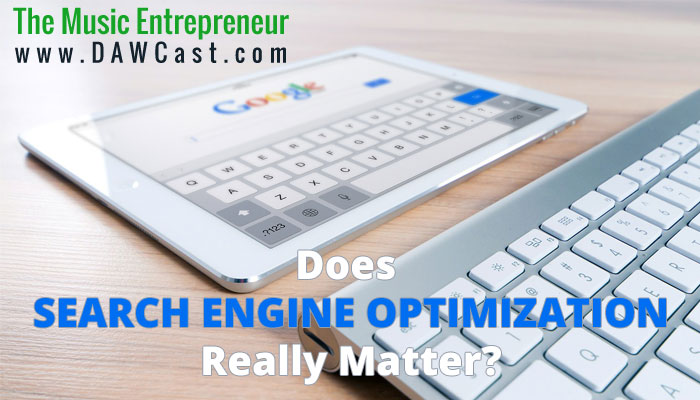 Does Search Engine Optimization Really Matter?