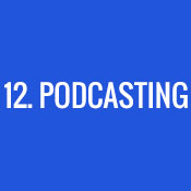 12. Podcasting