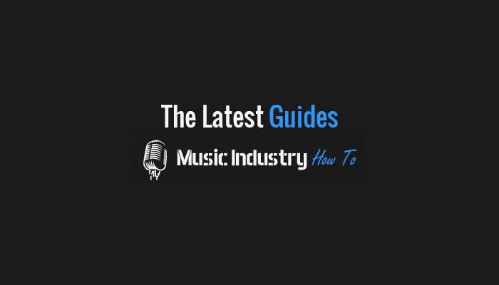 The Latest Guides from Music Industry How To