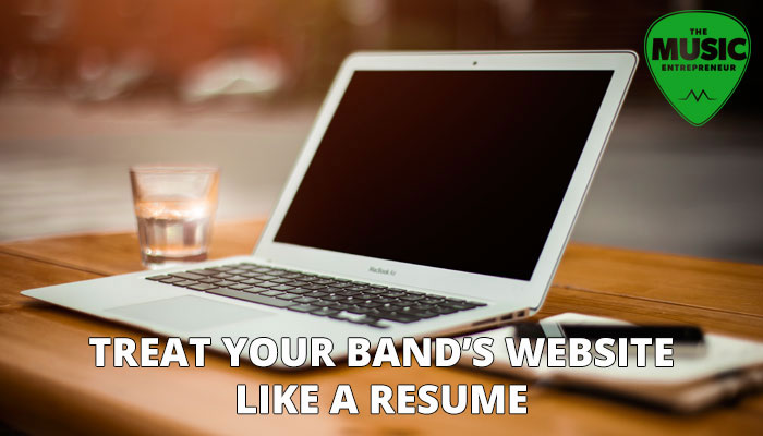 Treat your band's website like a resume