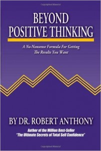 Beyond Positive Thinking by Robert Anthony