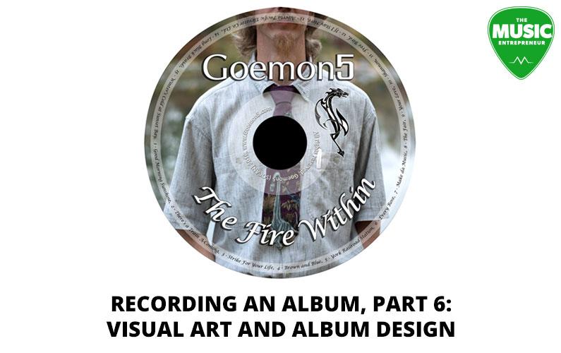 Recording An Album, Part 6: Visual Art and Album Design