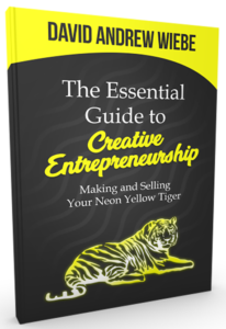 The Essential Guide to Creative Entrepreneurship: Making and Selling Your Neon Yellow Tiger