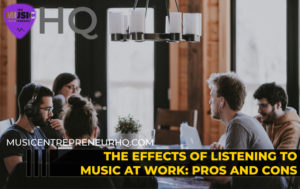 The Effects of Listening to Music at Work: Pros and Cons
