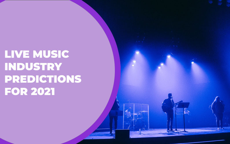 Live Music Industry Predictions for 2021